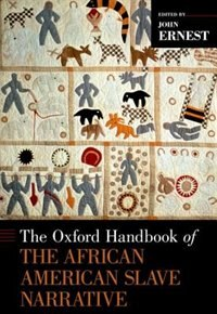 Book The Oxford Handbook of the African American Slave Narrative by John Ernest