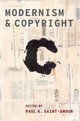 Book Modernism and Copyright by Paul K. Saint-Amour