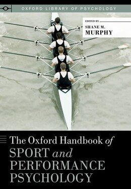 Book The Oxford Handbook of Sport and Performance Psychology by Shane Murphy