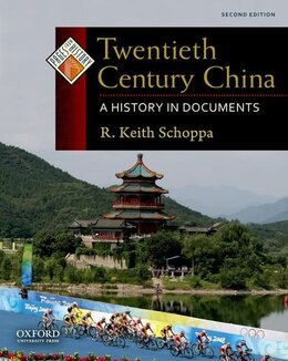 Book Twentieth Century China: A History in Documents by R. Keith Schoppa