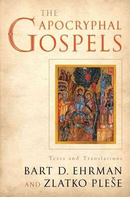 Book The Apocryphal Gospels: Texts and Translations by Bart Ehrman