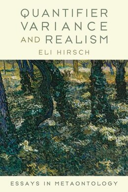 Book Quantifier Variance and Realism: Essays in Metaontology by Eli Hirsch