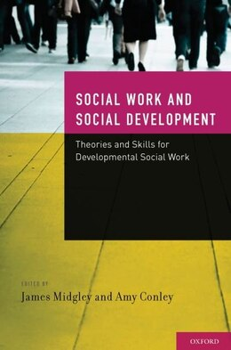 Book Social Work and Social Development: Theories and Skills for Developmental Social Work by James Midgley