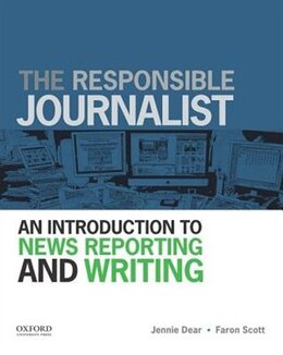 Book The Responsible Journalist: An Introduction to News Reporting and Writing by Jennie Dear