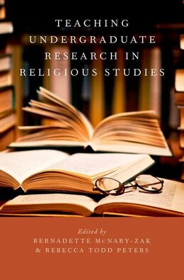 Book Teaching Undergraduate Research in Religious Studies by Bernadette Mcnary-zak