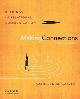 Book Making Connections: Readings in Relational Communication by Kathleen Galvin