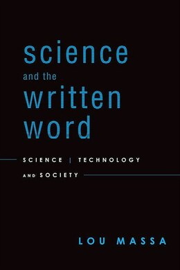 Book Science and the Written Word: Science, Technology, and Society by Lou Massa