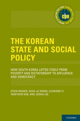 Book The Korean State and Social Policy: How South Korea Lifted Itself from Poverty and Dictatorship to… by Stein Ringen