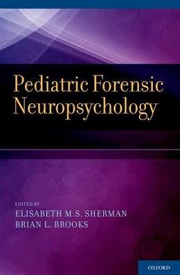 Book Pediatric Forensic Neuropsychology by Elisabeth M.S. Sherman