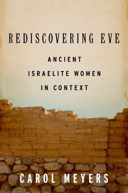 Book Rediscovering Eve: Ancient Israelite Women in Context by Carol Meyers