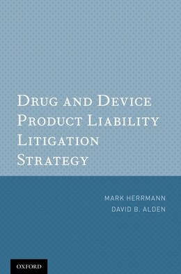 Book Drug and Device Product Liability Litigation Strategy by Mark Herrmann