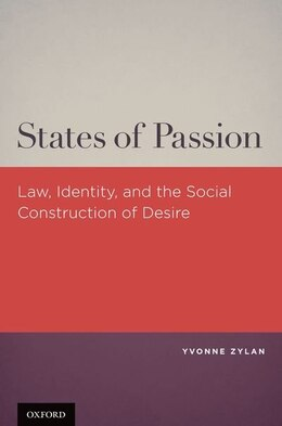 Book States of Passion: Law, Identity, and Social Construction of Desire by Yvonne Zylan