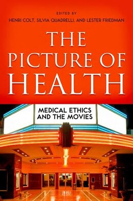 Book The Picture of Health: Medical Ethics and the Movies by Henri Colt