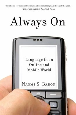 Book Always On: Language in an Online and Mobile World by Naomi Baron