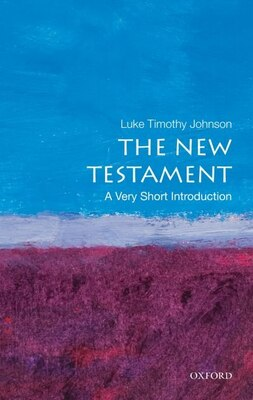 Book The New Testament: A Very Short Introduction by Luke Timothy Johnson