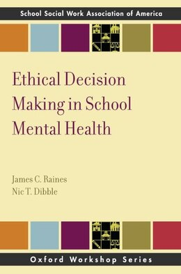 Book Ethical Decision Making in School Mental Health by James C. Raines