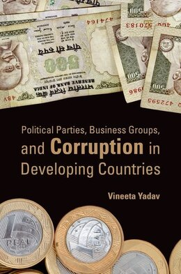 Book Political Parties, Business Groups, and Corruption in Developing Countries by Vineeta Yadav