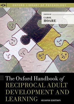 Book The Oxford Handbook of Reciprocal Adult Development and Learning by Carol Hoare