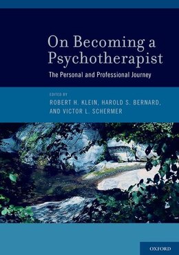 Book On Becoming a Psychotherapist: The Personal and Professional Journey by Robert H. Klein
