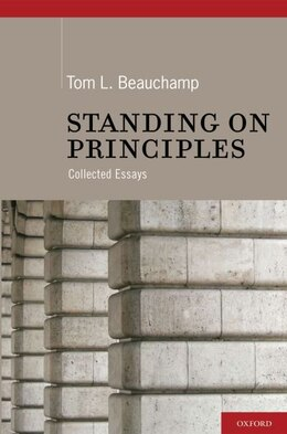 Book Standing on Principles: Collected Essays by Tom L. Beauchamp