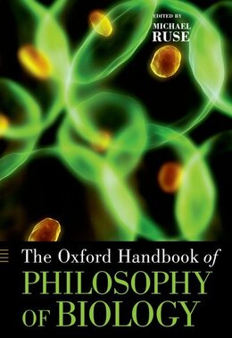 Book The Oxford Handbook of Philosophy of Biology by Michael Ruse