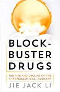 Book Blockbuster Drugs: The Rise and Fall of the Pharmaceutical Industry by Jie Jack Li