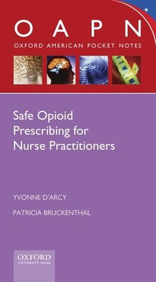Book Safe Opioid Prescribing for Nurse Practitioners by Yvonne DArcy