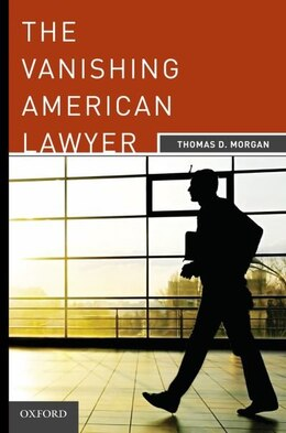 Book The Vanishing American Lawyer by Thomas D. Morgan