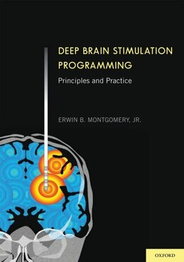 Book Deep Brain Stimulation Programming: Principles and Practice by Erwin B. Montgomery