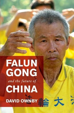 Book Falun Gong and the Future of China by David Ownby