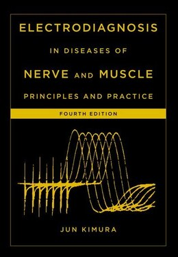 Book Electrodiagnosis in Diseases of Nerve and Muscle: Principles and Practice by Jun Kimura