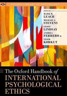 Book The Oxford Handbook of International Psychological Ethics by Mark M. Leach