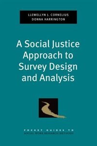 Book A Social Justice Approach to Survey Design and Analysis by Llewellyn J. Cornelius