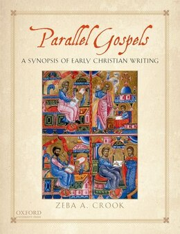 Book Parallel Gospels: A Synopsis of Early Christian Writing by Zeba A. Crook