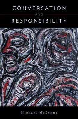 Book Conversation and Responsibility by Michael Mckenna