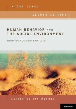 Book Human Behavior and the Social Environment, Micro Level: Individuals and Families by Katherine Van Wormer