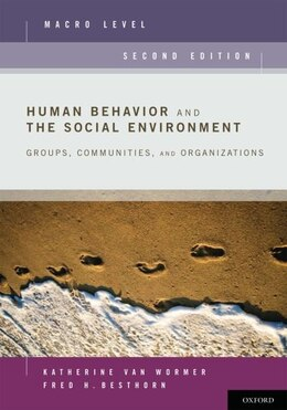 Book Human Behavior and the Social Environment, Macro Level: Groups, Communities, and Organizations by Katherine Van Wormer