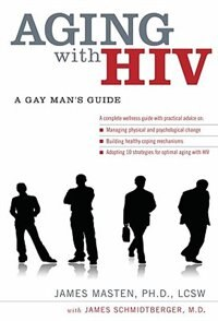 Book Aging with HIV: A Gay Mans Guide by James Masten