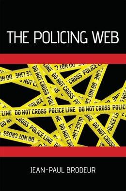 Book The Policing Web by Jean-paul Brodeur