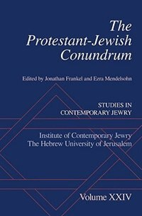 Book The Protestant-Jewish Conundrum: Studies in Contemporary Jewry Volume XXIV by Jonathan Frankel