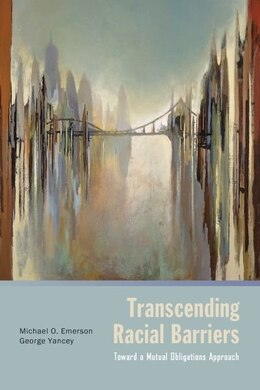 Book Transcending Racial Barriers: Toward a Mutual Obligations Approach by Michael O. Emerson