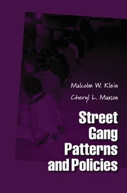 Book Street Gang Patterns and Policies by Malcolm W. Klein