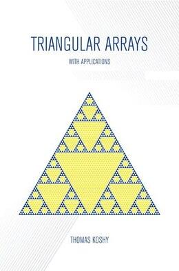 Book Triangular Arrays with Applications by Thomas Koshy