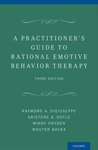 Book A Practitioners Guide to Rational-Emotive Behavior Therapy by Raymond A. DiGiuseppe