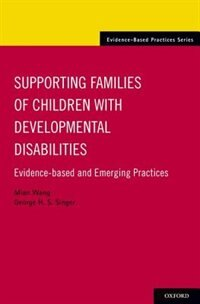 Book Supporting Families of Children With Developmental Disabilities: Evidence-based and Emerging… by Mian Wang