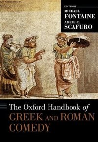 Book The Oxford Handbook of Greek and Roman Comedy by Michael Fontaine