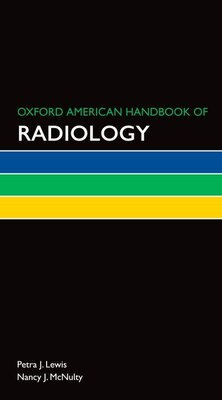Book Oxford American Handbook of Radiology by Petra J. Lewis