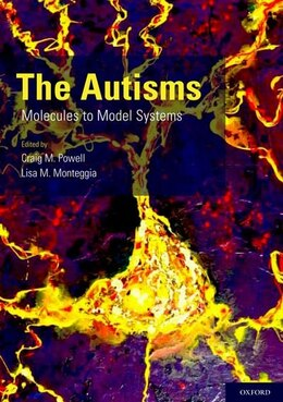 Book The Autisms: Molecules to Model Systems by Craig M. Powell