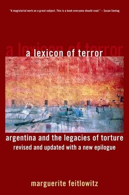 Book A Lexicon Of Terror: Argentina And The Legacies Of Torture, Revised And Updated With A New Epilogue by Marguerite Feitlowitz