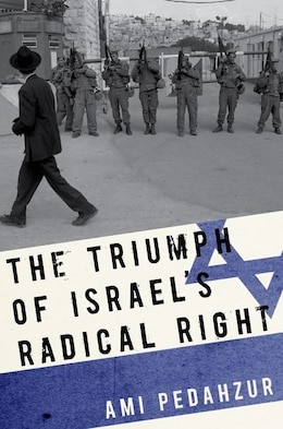 Book The Triumph of Israels Radical Right by Ami Pedahzur